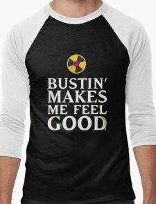 Bustin' Makes Me Feel Good Men's Baseball ¾ T-Shirt