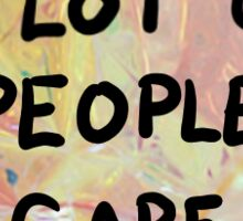 A lot of people care Sticker