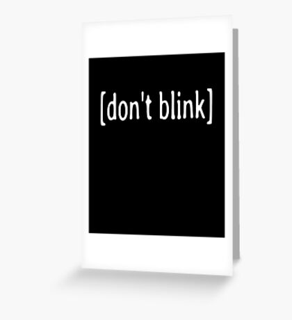 Don't Blink Text Greeting Card