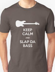 Keep Calm and Slap Da Bass – I Love You, Man T-Shirt