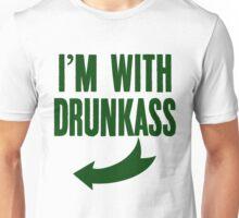 I'm With DrunkAss Unisex T-Shirt