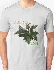 DURR PLANT T-Shirt