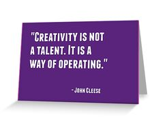 Creativity is not a talent. It is a way of operating Greeting Card