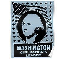 WASHINGTON OUR NATION'S LEADER Poster
