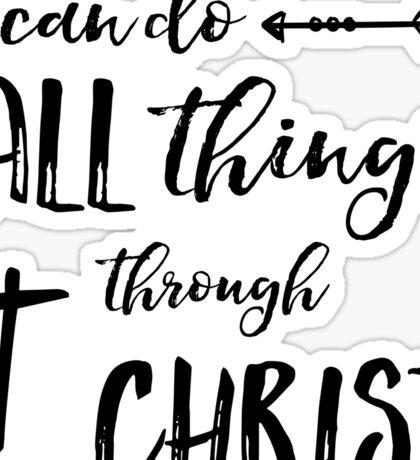 All Things Through Christ - Phil 4:13  Sticker