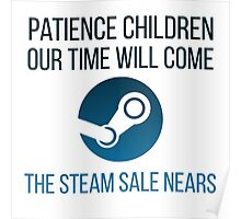 Patience children, our time will come-the steam sale nears... Poster