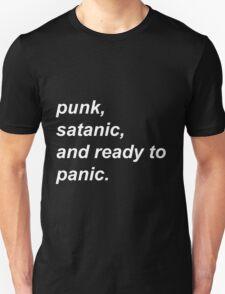 Punk, Satanic, and ready to Panic Unisex T-Shirt