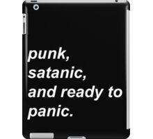 Punk, Satanic, and ready to Panic iPad Case/Skin