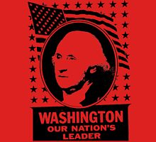 WASHINGTON OUR NATION'S LEADER Unisex T-Shirt