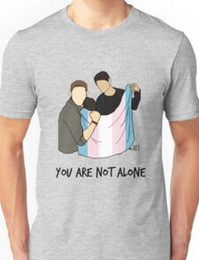 Trans fans, You Are Not Alone -- Love Jen & Mish T-Shirt