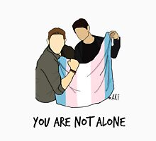 Trans fans, You Are Not Alone -- Love Jen & Mish Unisex T-Shirt