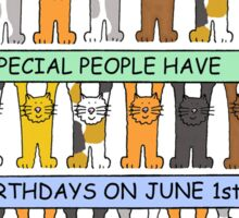 Only very special people have birthdays on June 1st. Sticker