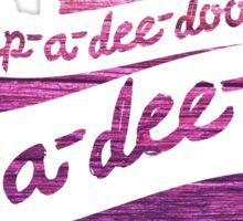 Zip-a-dee-doo-dah Sticker