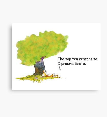 Calvin is a procrastinator Canvas Print