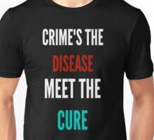 Crime's The Disease... Unisex T-Shirt
