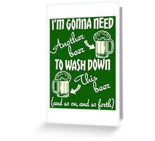 I'm Gonna Need Another Beer St Paddys Day Greeting Card