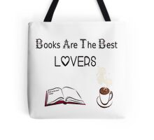 Books are the best lovers! Tote Bag