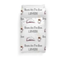 Books are the best lovers! Duvet Cover