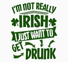 Not Really Irish Just Getting Drunk St Patricks Day Unisex T-Shirt