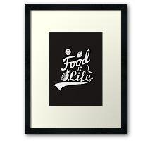 Food Is Life Framed Print