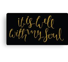 It Is Well With My Soul, Gold Canvas Print