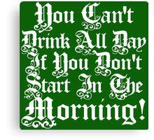 Morning Drunk Saint Patrick's Day Canvas Print