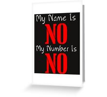 MY NAME IS NO Greeting Card