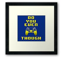 Do You Even PS4 Tho (Yellow) Framed Print