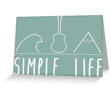 Simple life Greeting Card