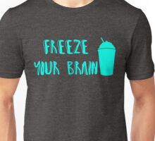 Freeze Your Brain -Heathers Unisex T-Shirt