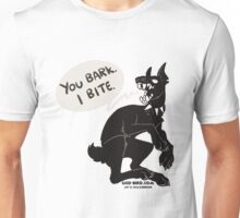 You bark. I bite. Unisex T-Shirt