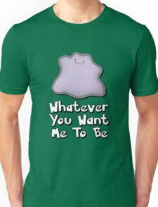 Whatever You Want Me To Be Unisex T-Shirt