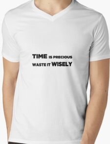 Time is Precious - Waste it Wisely Mens V-Neck T-Shirt