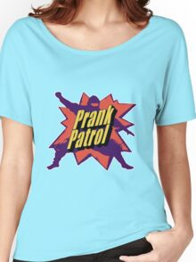 Prank Patrol Women's Relaxed Fit T-Shirt