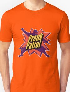Prank Patrol Unisex T-Shirt