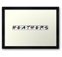 Heathers- Friends Style Framed Print