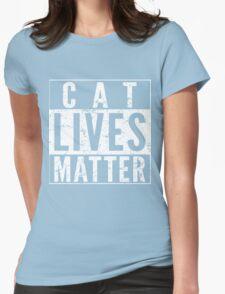 Cat Lives Matter Womens Fitted T-Shirt