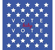 VOTE BABY VOTE 030316 Photographic Print