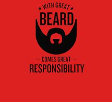 Beard of responsibility Unisex T-Shirt