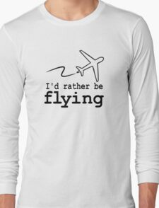 i'd rather be flying duo Long Sleeve T-Shirt