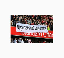 Supporters not Customers Unisex T-Shirt