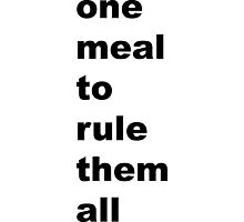 one meal to rule them all Photographic Print