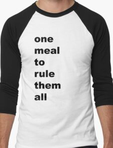 one meal to rule them all Men's Baseball ¾ T-Shirt