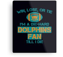 die hard dolphins Fan Metal Print