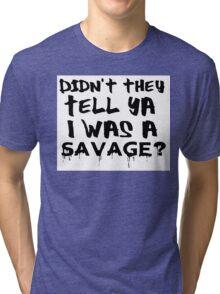Didn't They Tell Ya? RihRih Tri-blend T-Shirt