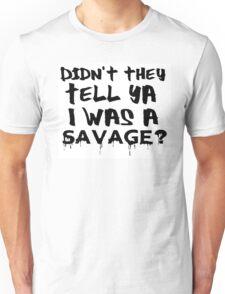Didn't They Tell Ya? RihRih Unisex T-Shirt