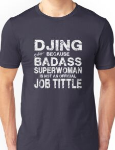 Djing Only Because Badass Superwoman White T-Shirt