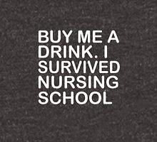 Buy me a drink i survived nursing school Unisex T-Shirt