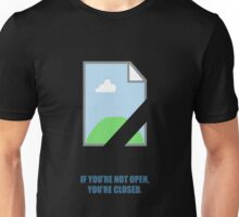 If You're Not Open, You're Closed - Short Inspirational Quotes Unisex T-Shirt