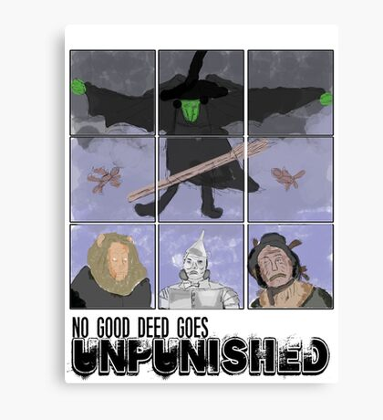 No Good Deed Goes Unpunished -Wicked Canvas Print